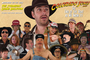 Can Colorado Jones and his band of misfit adventurers save Steamboat? Will anyone tell him he looks ridiculous in that hat? Will VIP wait service turn the show's front rows into a well-heeled frat party? You'll have to get tickets to find out ...